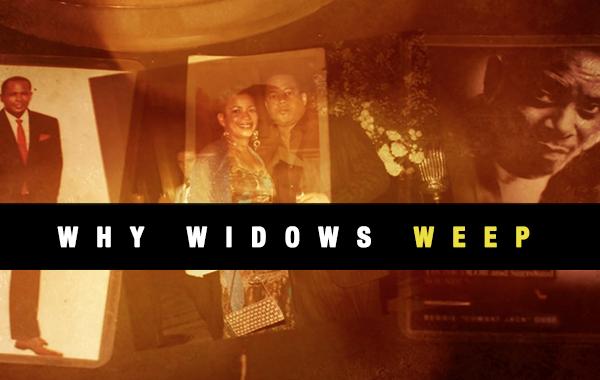 Why Widows Weep